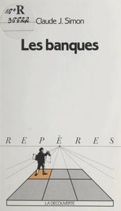 Claude J. Simon et Bernard Colasse - Les banques.