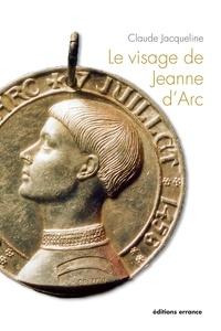 Claude Jacqueline - Le visage de Jeanne d'Arc - 600e anniversaire de la naissance de Jeanne d'Arc.