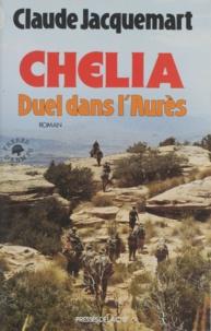 Claude Jacquemart - Chélia - Duel dans l'Aurès.