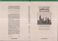 Claude Jacquier - Les quartiers américains, rêve et cauchemar - Le développement communautaire et la revitalisation des quartiers aux États-Unis.