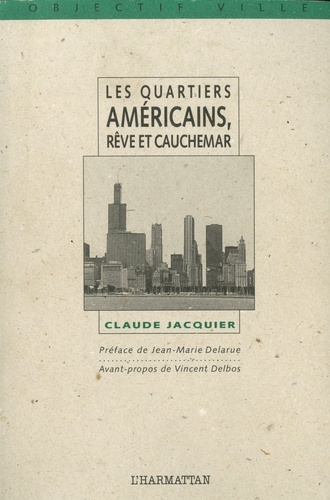 Les quartiers américains, rêve et cauchemar. Le développement communautaire et la revitalisation des quartiers aux Etats-Unis