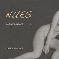 Claude Jacquot - Nues tout simplement - Volume 2.