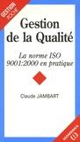 Claude Jambart - Gestion de la Qualité - La norme ISO 9001:2000 en pratique.