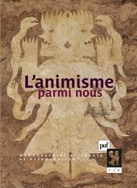 Claude Janin et Anne-Christine Taylor - L'animisme parmi nous.