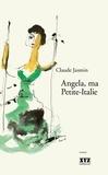 Claude Jasmin - Angela, ma Petite-Italie.