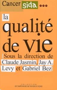 Claude Jasmin et Gabriel Bez - Cancer, SIDA... - La qualité de vie.