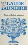 Claude Jaunière - D'orgueil et de passion.