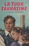 Claude Jaunière - La tour sarrazine.