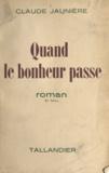 Claude Jaunière - Quand le bonheur passe.