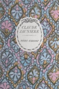 Claude Jaunière - Sans amour.