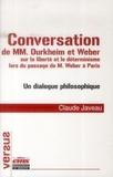 Claude Javeau - Conversation de MM. Durkheim et Weber sur la liberté et le déterminisme lors du passage de M. Weber à Paris - Un dialogue philosophique.