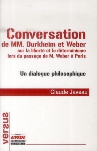 Conversation de MM. Durkheim et Weber sur la liberté et le déterminisme lors du passage de M. Weber à Paris. Un dialogue philosophique