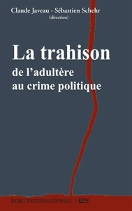 Claude Javeau et Sébastien Schehr - La trahison.