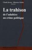 Claude Javeau - La trahison - De l'adultère au crime politique.