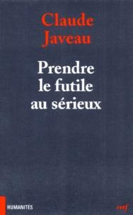 Claude Javeau - Prendre le futile au sérieux - Microsociologie des rituels de la vie courante.