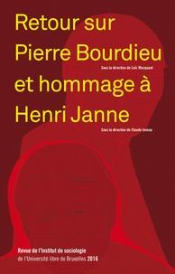 Claude Javeau et Loïc Wacquant - Revue de l'Institut de sociologie 2016 : Retour sur Pierre Bourdieu et hommage à Henri Janne.