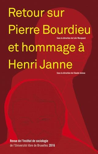 Revue de l'Institut de sociologie 2016 Retour sur Pierre Bourdieu et hommage à Henri Janne