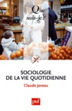 Claude Javeau - Sociologie de la vie quotidienne.