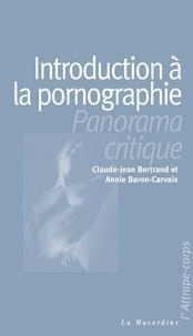 Claude-Jean Bertrand et Annie Baron-Carvais - ATTRAPE COPRS  : Introduction à la pornographie.