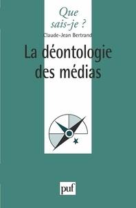 Claude-Jean Bertrand - La déontologie des médias.
