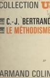 Claude-Jean Bertrand et Paul Bacquet - Le méthodisme.