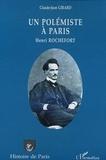 Claude-Jean Girard - Un polemiste a paris - henri rochefort.