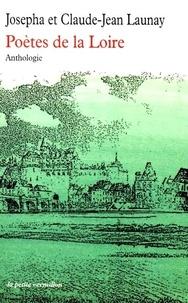 Claude-Jean Launay et Josepha Launay - Poètes de la Loire - Anthologie.