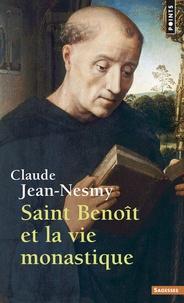 Saint Benoît et la vie monastique - Claude Jean-Nesmy pdf epub