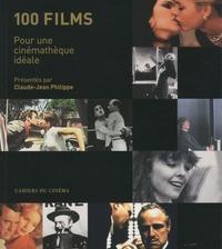 Claude-Jean Philippe - 100 films - Pour une cinémathèque idéale.