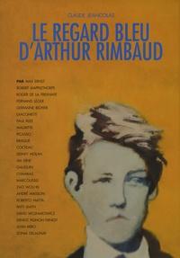 Claude Jeancolas - Le regard bleu d'Arthur Rimbaud.