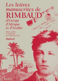 Claude Jeancolas - Les lettres manuscrites de Rimbaud.