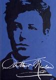 Claude Jeancolas - Les manuscrits d'Arthur Rimbaud - L'intégrale.