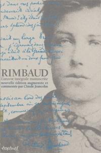 Claude Jeancolas - Rimbaud - L'oeuvre intégrale manuscrite.