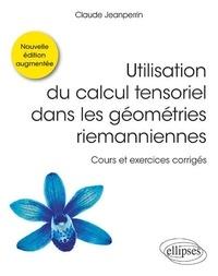 Birrascarampola.it Utilisation du calcul tensoriel dans les géométries riemanniennes - Cours et exercices corrigés Image