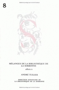 Mélanges offerts à André Tuilier, directeur honoraire de la bibliothèque de la Sorbonne - Antiquité, Moyen Age et Renaissance, Epoque moderne et contemporaine.pdf