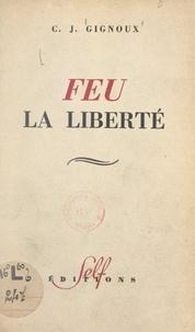 Claude-Joseph Gignoux - Feu la liberté.