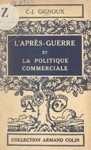 Claude-Joseph Gignoux et Paul Montel - L'après-guerre et la politique commerciale.