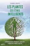 Claude Joseph - Les plantes ces êtres intelligents.