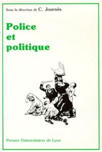 Claude Journès et  Collectif - Police et politique.
