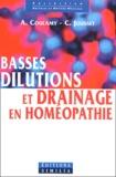 Claude Jousset et André Coulamy - Basses dilutions et drainage en homéopathie. - Avec CD-ROM.
