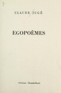 Claude Jugé - Egopoèmes.