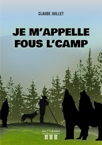 Claude Juillet - Je m'appelle Fous l'camp.