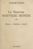 Claude Julien - Le nouveau Nouveau monde (2) - Races, religions, mours.