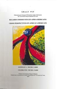 Claude Julien - Regards croisés sur les Afro-Américains - Mélange en l'honneur de Michel Fabre.