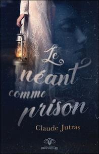 Claude Jutras - Le néant comme prison.
