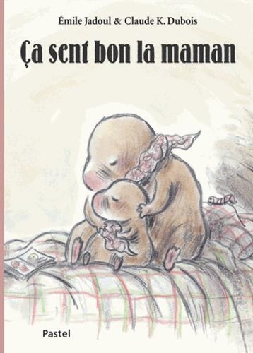 Claude-K Dubois et Emile Jadoul - Ca sent bon la maman.