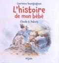 Claude-K Dubois et Laurence Bourguignon - L'histoire de mon bébé.