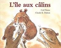 Claude K. Dubois et Carl Norac - L'île aux câlins.