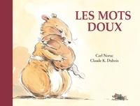 Claude K. Dubois et Carl Norac - Les mots doux.