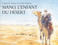 Claude-K Dubois et Colette Hellings - Mano, l'enfant du désert.